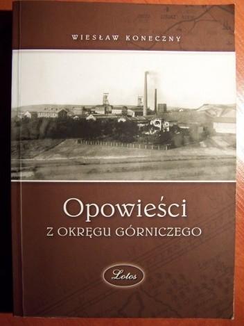 Okładka książki Opowieści z okręgu górniczego