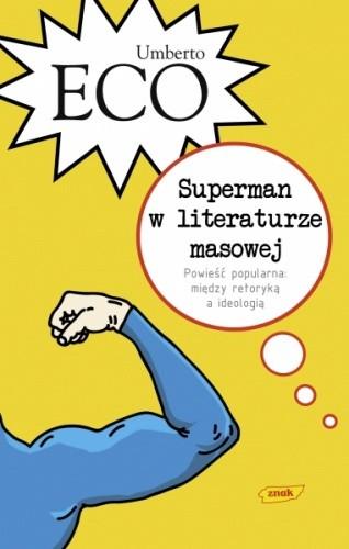 Okładka książki Superman w literaturze masowej. Powieść popularna: między retoryką a ideologią