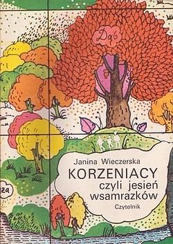Okładka książki Korzeniacy czyli Jesień wsamrazków
