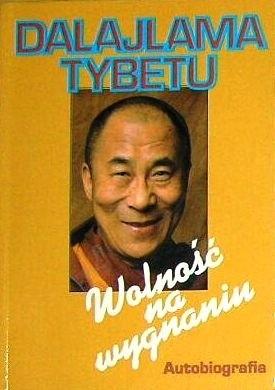Okładka książki Wolność na wygnaniu : autobiografia Jego Świątobliwości Dalajlamy Tybetu