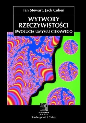 Okładka książki Wytwory rzeczywistości. Ewolucja umysłu ciekawego