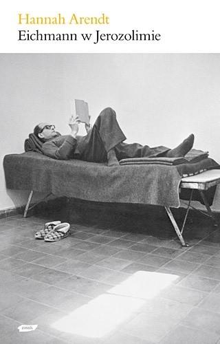 Okładka książki Eichmann w Jerozolimie - rzecz o banalności zła