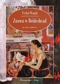 Okładka książki Znowu w Brideshead: bogobojne i bluźniercze wspomnienia kapitana Karola Rydera