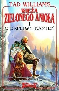 Okładka książki Wieża Zielonego Anioła: Cierpliwy kamień