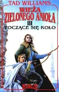 Okładka książki Wieża Zielonego Anioła: Toczące się koło