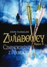 Zwiadowcy. Czarnoksiężnik z Północy - John Flanagan