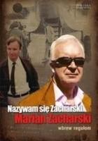 Nazywam się Zacharski. Marian Zacharski. Wbrew regułom