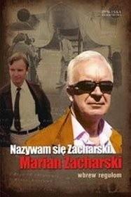 Okładka książki Nazywam się Zacharski. Marian Zacharski. Wbrew regułom