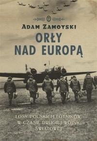 Okładka książki Orły nad Europą. Losy polskich lotników w czasie drugiej wojny światowej