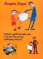 Okładka książki Piotrek zgubił dziadka oko, a Jasiek chce dożyć spokojnej starości