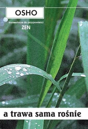 Okładka książki A trawa sama rośnie: komentarze do przypowieści zen