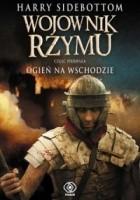 Wojownik Rzymu. Ogień na Wschodzie