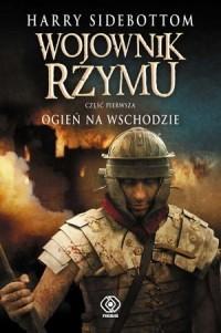 Okładka książki Wojownik Rzymu. Ogień na Wschodzie