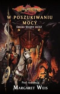 Okładka książki W poszukiwaniu mocy. Smoki Wojny Dusz