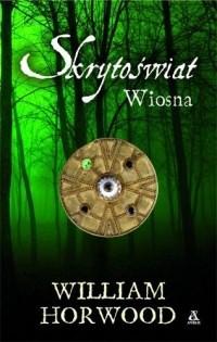 Okładka książki Skrytoświat: Wiosna