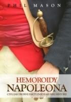 Hemoroidy Napoleona. Czyli jak drobne fakty zmieniały bieg historii