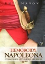 Okładka książki Hemoroidy Napoleona. Czyli jak drobne fakty zmieniały bieg historii