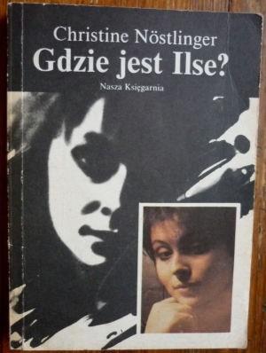 Okładka książki Gdzie jest Ilse ?
