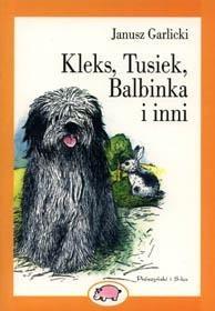 Okładka książki Kleks, Tusiek, Balbinka i inni