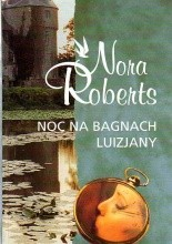 Noc na bagnach Luizjany - Nora Roberts