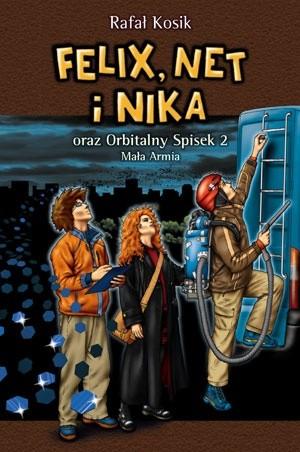 Okładka książki Felix, Net i Nika oraz Orbitalny Spisek 2. Mała Armia