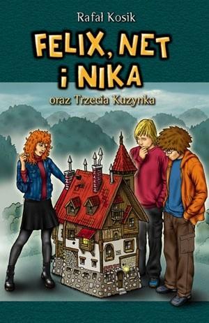 Okładka książki Felix, Net i Nika oraz Trzecia Kuzynka