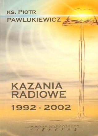Okładka książki Kazania radiowe 1992 - 2002