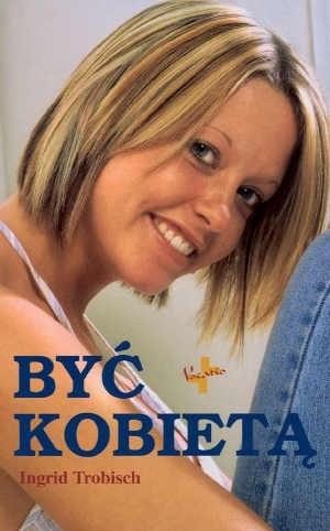 Okładka książki Być kobietą