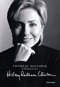 Okładka książki Tworząc historię. Wspomnienia