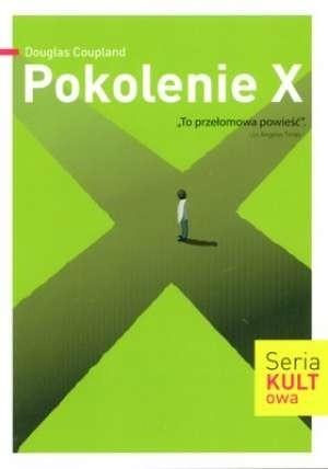 Okładka książki Pokolenie X. Opowieści na czasy przyśpieszającej kultury