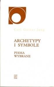 Okładka książki Archetypy i symbole: pisma wybrane