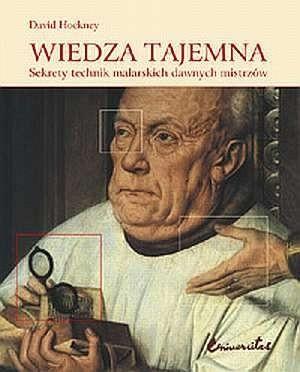 Okładka książki Wiedza tajemna. Sekrety technik malarskich Dawnych Mistrzów