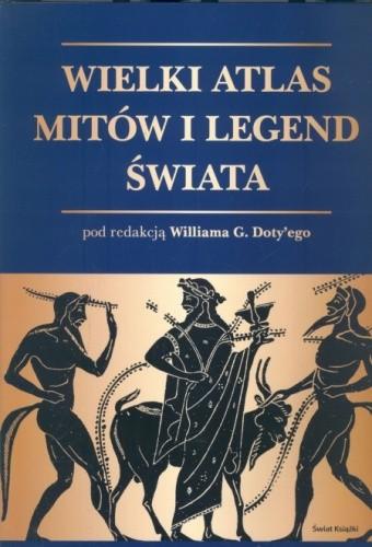 Okładka książki Wielki atlas mitów i legend świata