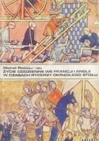 Życie codzienne we Francji i Anglii w czasach rycerzy Okrągłego Stołu (XII-XIII wiek)