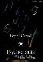 Psychonauta czyli Magia Chaosu w teorii i praktyce