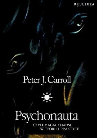 Okładka książki Psychonauta czyli Magia Chaosu w teorii i praktyce