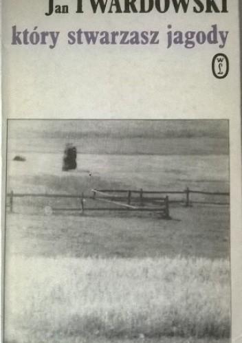 Okładka książki Który stwarzasz jagody