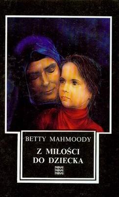 Okładka książki Z miłości do dziecka