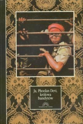 Okładka książki Ja, Phoolan Devi, królowa bandytów