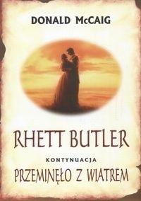 Okładka książki Rhett Butler. Przeminęło z wiatrem - kontynuacja