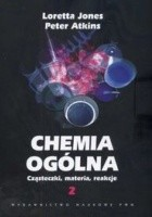 Chemia ogólna. Cząsteczki, materia, reakcje. Tom 2