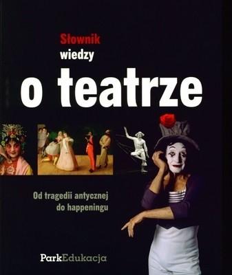 Okładka książki Słownik wiedzy o teatrze