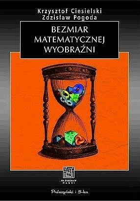 Okładka książki Bezmiar matematycznej wyobraźni