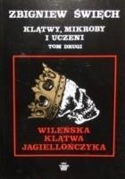 Klątwy mikroby i uczeni t. II Wileńska klątwa Jagiellończyka