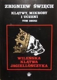 Okładka książki Klątwy mikroby i uczeni. Tom II. Wileńska klątwa Jagiellończyka