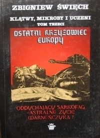 Okładka książki Klątwy mikroby i uczeni. Tom III Ostatni krzyżowiec Europy. Cz. 1 Oddychający sarkofag Warneńczyka?
