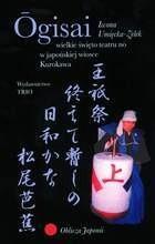 Okładka książki Ōgisai. Wielkie święto teatru nō w japońskiej wiosce Kurokawa