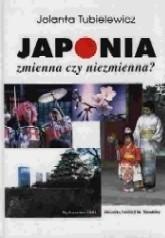 Okładka książki Japonia. Zmienna czy niezmienna?