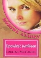 Opowieść Kathleen. Różowe Anioły