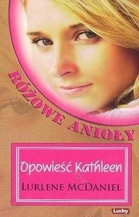 Okładka książki Opowieść Kathleen. Różowe Anioły
